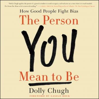 The Person You Mean to Be: How Good People Fight Bias Audiobook Free Download Online