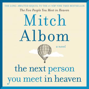 Download Next Person You Meet in Heaven: The Sequel to The Five People You Meet in Heaven by Mitch Albom