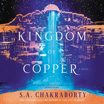 Download Kingdom of Copper: A Novel by S. A. Chakraborty