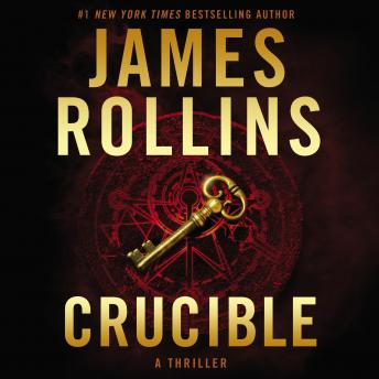 Crucible: A Thriller, James Rollins