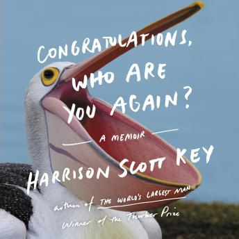 Congratulations, Who Are You Again?: A Memoir