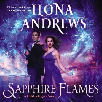 Download Sapphire Flames: A Hidden Legacy Novel by Ilona Andrews