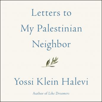 Download Letters to My Palestinian Neighbor by Yossi Klein Halevi
