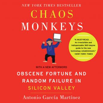 Download Chaos Monkeys Revised Edition: Obscene Fortune and Random Failure in Silicon Valley by Antonio Garcia Martinez