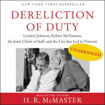 Download Dereliction of Duty: Johnson, McNamara, the Joint Chiefs of Staff, and the Lies That Led to Vietnam by H. R. Mcmaster