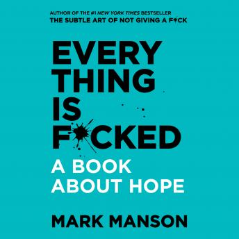 Everything is F*cked: A Book About Hope, Mark Manson