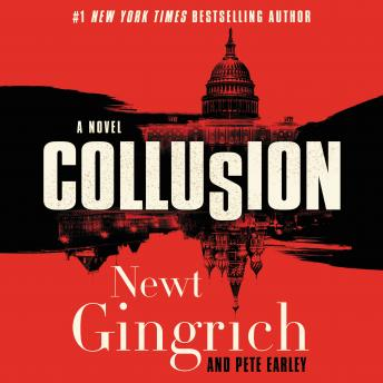 Download Collusion: A Novel by Newt Gingrich, Pete Earley