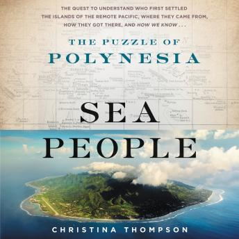 Download Sea People: The Puzzle of Polynesia by Christina Thompson