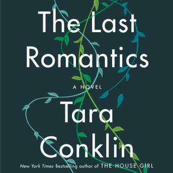 Last Romantics: A Novel, Tara Conklin