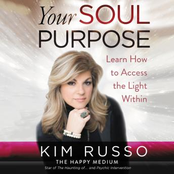 Download Your Soul Purpose: Learn How to Access the Light Within by Kim Russo