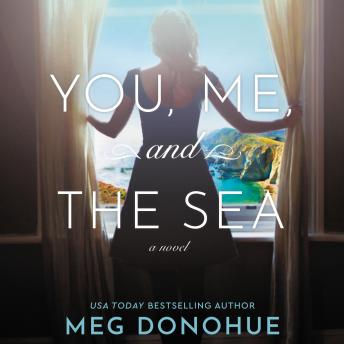 Download You, Me, and the Sea: A Novel by Meg Donohue