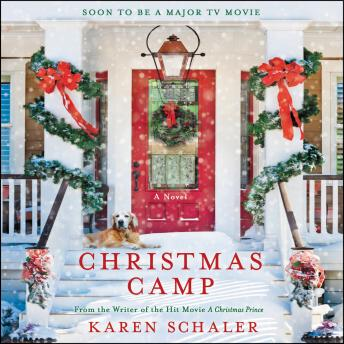 Christmas Camp: A Novel, Audio book by Karen Schaler