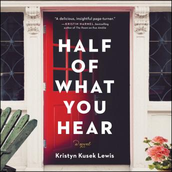 Half of What You Hear: A Novel