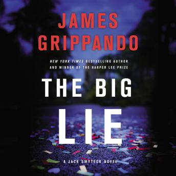 The Big Lie: A Jack Swyteck Novel