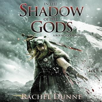 In the Shadow of the Gods: A Bound Gods Novel