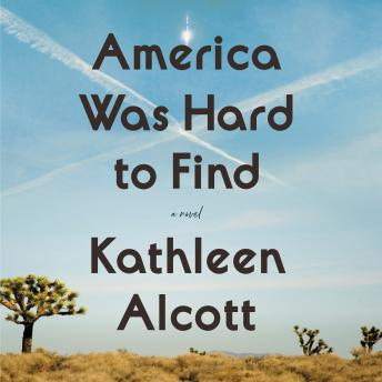 America Was Hard to Find: A Novel