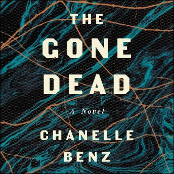 Download Gone Dead: A Novel by Chanelle Benz