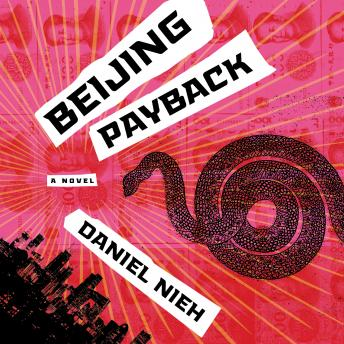 Beijing Payback: A Novel