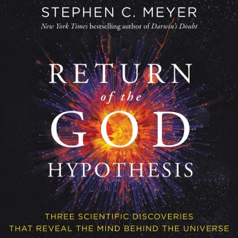 Download Return of the God Hypothesis: Three Scientific Discoveries That Reveal the Mind Behind the Universe by Stephen C. Meyer