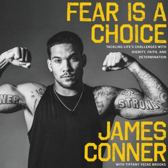 Fear Is a Choice: Tackling Life's Challenges with Dignity, Faith, and Determination