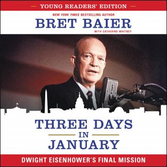 Three Days in January: Young Readers' Edition: Dwight Eisenhower's Final Mission