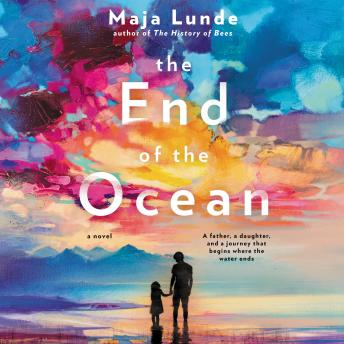 End of the Ocean: A Novel, Maja Lunde