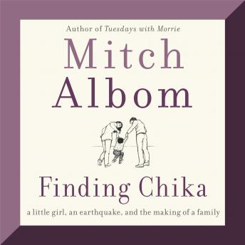 Download Finding Chika: A Little Girl, an Earthquake, and the Making of a Family by Mitch Albom
