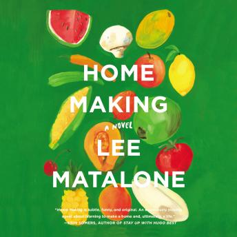 Home Making: A Novel, Lee Matalone