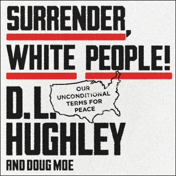 Download Surrender, White People!: Our Unconditional Terms for Peace by Doug Moe, D. L. Hughley