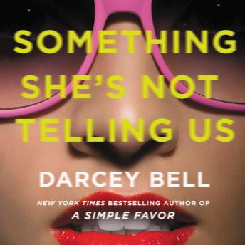 Something She's Not Telling Us: A Novel