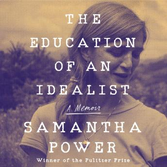 Download Education of an Idealist: A Memoir by Samantha Power