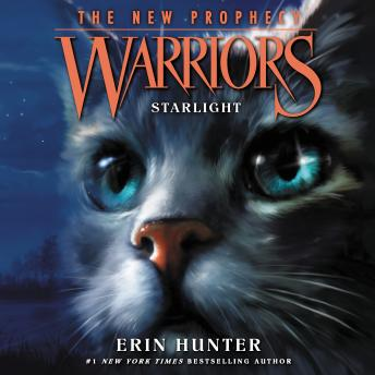 Warriors: The New Prophecy #4: Starlight, Erin Hunter