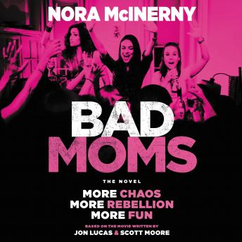 Bad Moms: The Novel