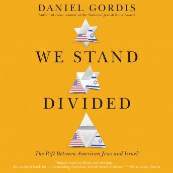 Download We Stand Divided: The Rift Between American Jews and Israel by Daniel Gordis