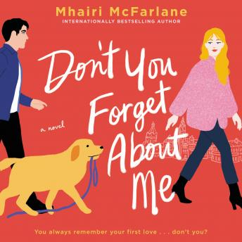 Don't You Forget About Me: A Novel, Mhairi Mcfarlane
