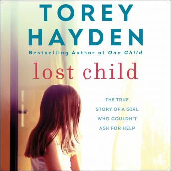The Lost Child: The True Story of a Girl Who Couldn't Ask for Help
