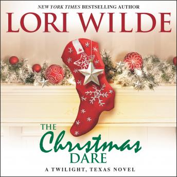 The Christmas Dare: A Twilight, Texas Novel