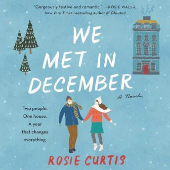 Download We Met in December: A Novel by Rosie Curtis