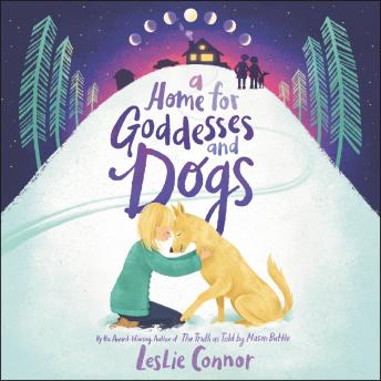 Home for Goddesses and Dogs, Leslie Connor