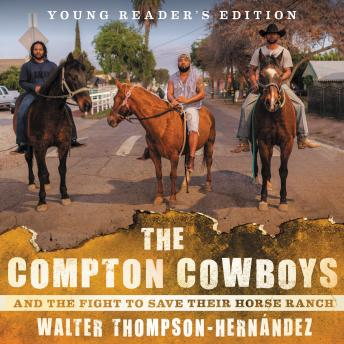 The Compton Cowboys: Young Readers' Edition: And the Fight to Save Their Horse Ranch