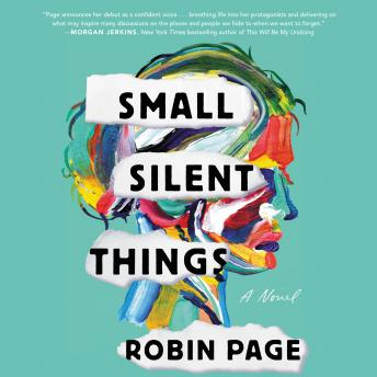 Small Silent Things: A Novel, Audio book by Robin Page