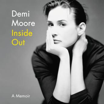 Inside Out: A Memoir, Demi Moore