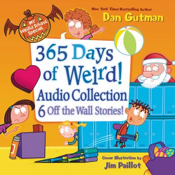 My Weird School Special: 365 Days of Weird! Audio Collection
