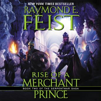 Rise of a Merchant Prince: Book Two of the Serpentwar Saga