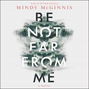 Be Not Far from Me, Mindy Mcginnis