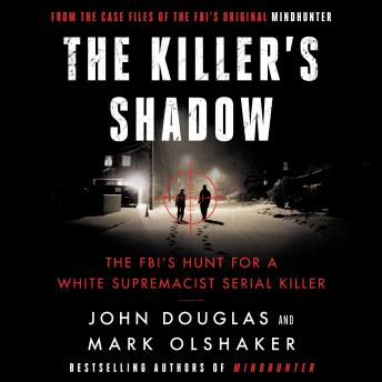 Download Killer's Shadow: The FBI's Hunt for a White Supremacist Serial Killer by John E. Douglas, Mark Olshaker