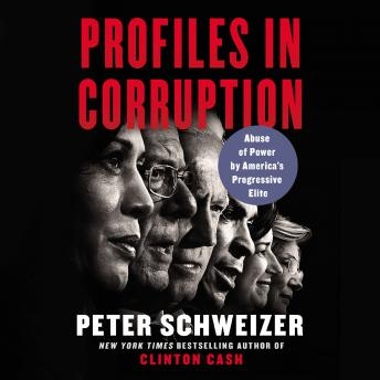 Download Profiles in Corruption: Abuse of Power by America's Progressive Elite by Peter Schweizer