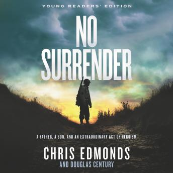 No Surrender Young Readers' Edition: A Father, a Son, and an Extraordinary Act of Heroism, Chris Edmonds