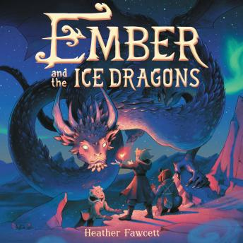 Ember and the Ice Dragons, Heather Fawcett