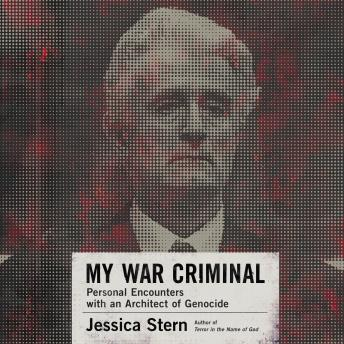 My War Criminal: Personal Encounters with an Architect of Genocide sample.